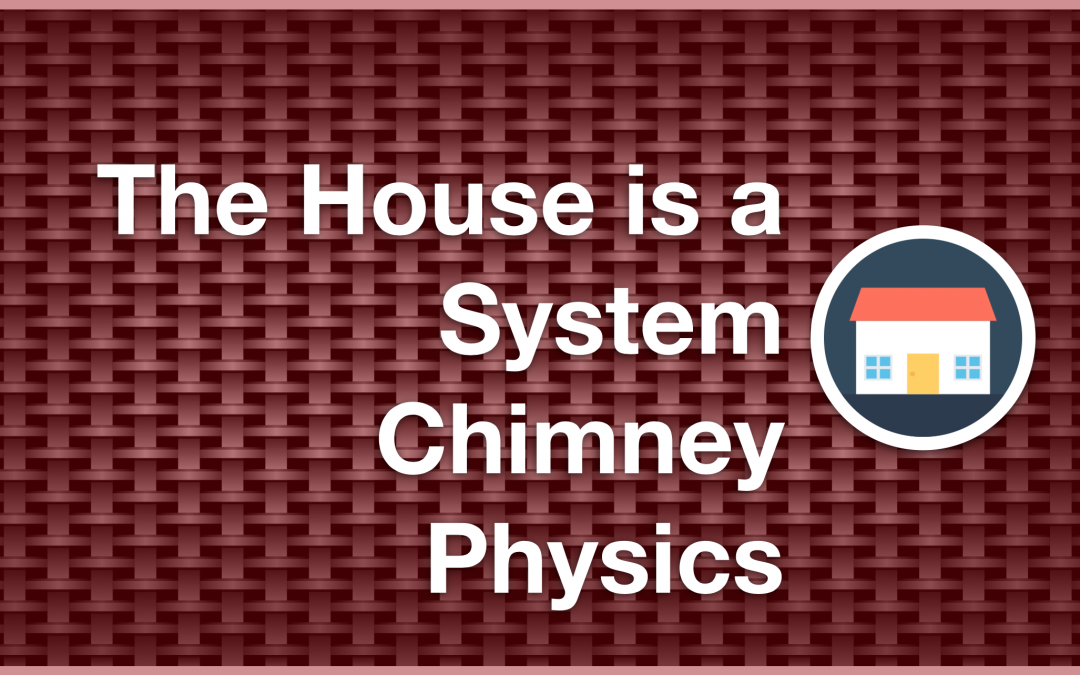 The House is a System Chimney Physics (Subscriber)